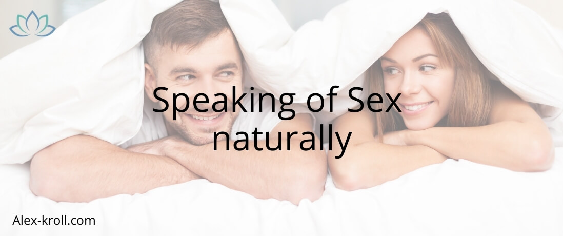 Speaking of Sex naturally
